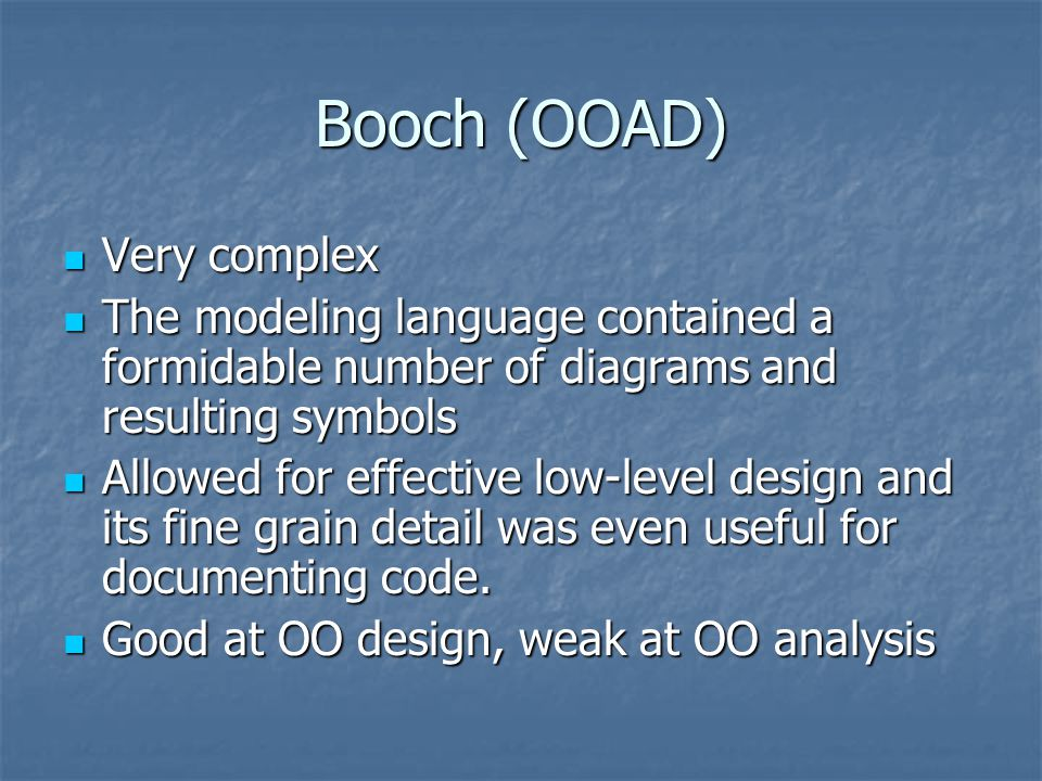Booch (OOAD) Very complex