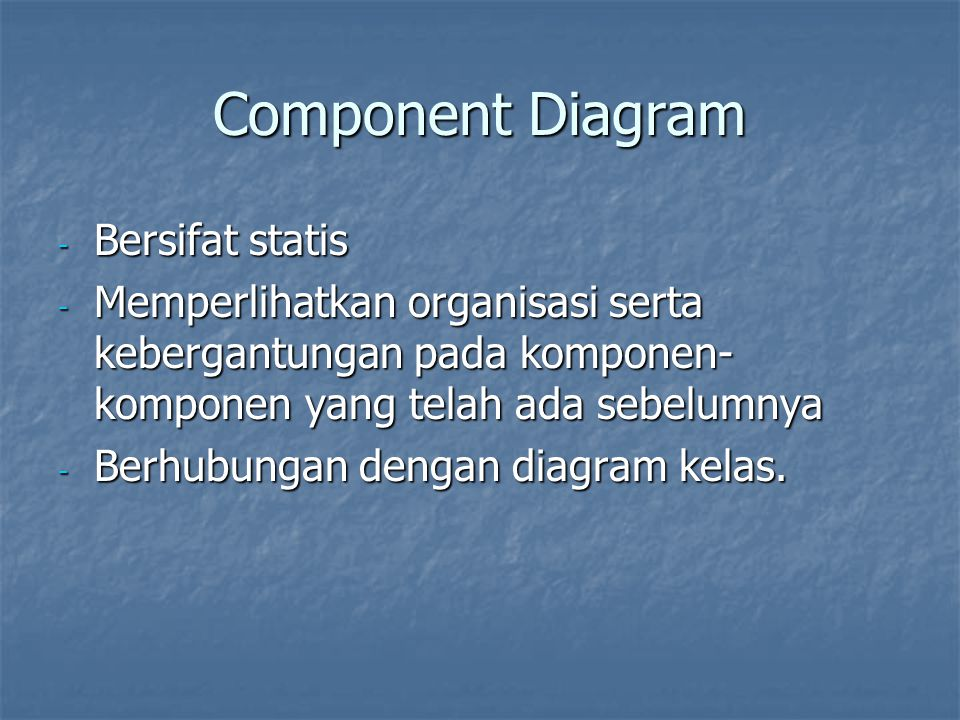 Component Diagram Bersifat statis