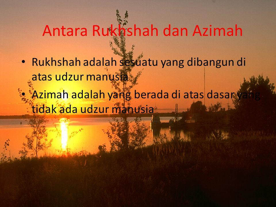 Antara Rukhshah dan Azimah