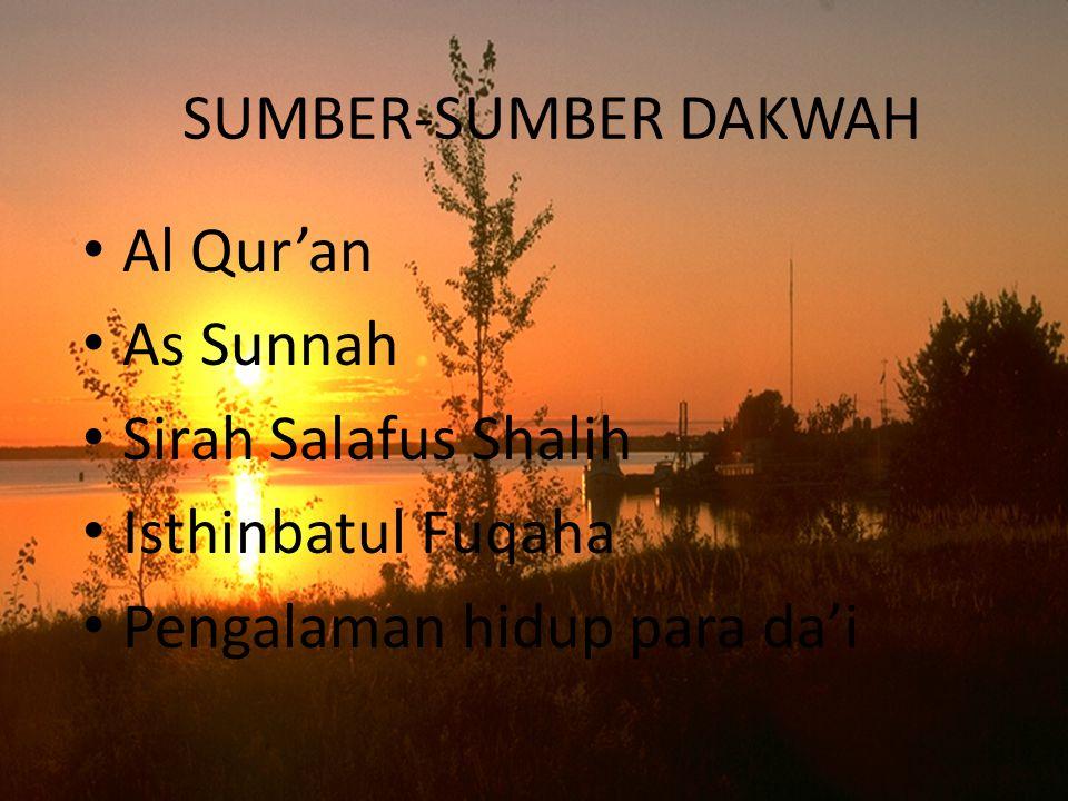 SUMBER-SUMBER DAKWAH Al Qur'an. As Sunnah. Sirah Salafus Shalih.