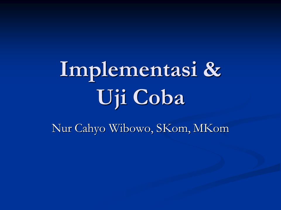 Implementasi & Uji Coba