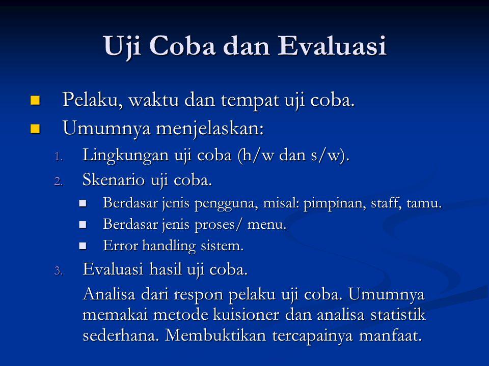 Uji Coba dan Evaluasi Pelaku, waktu dan tempat uji coba.