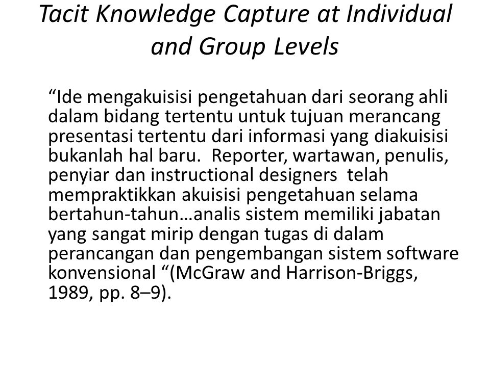 Tacit Knowledge Capture at Individual and Group Levels