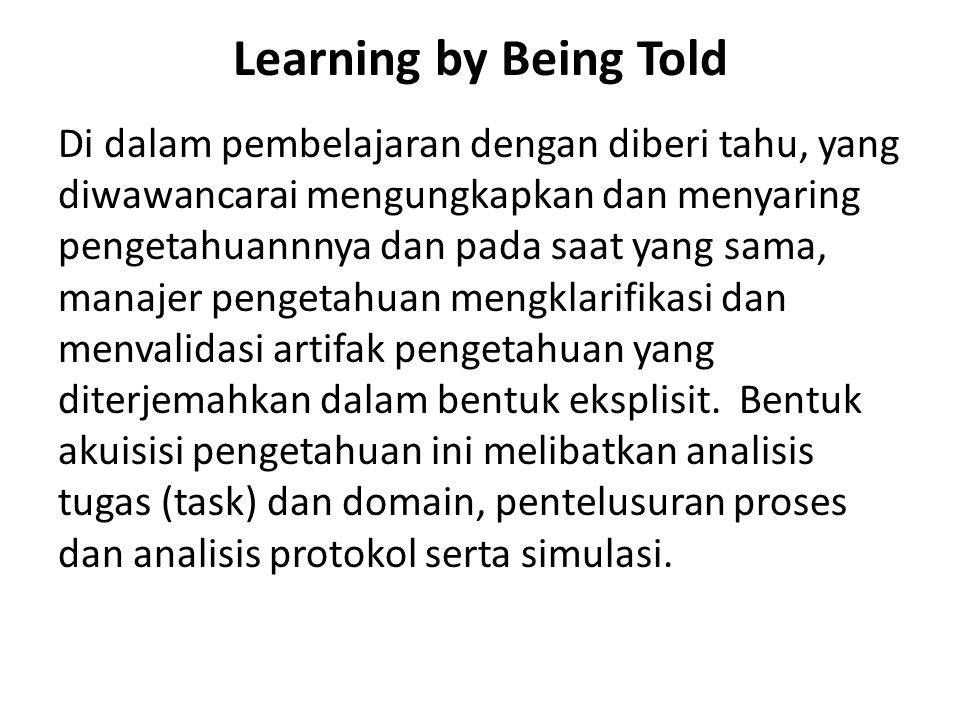 Learning by Being Told