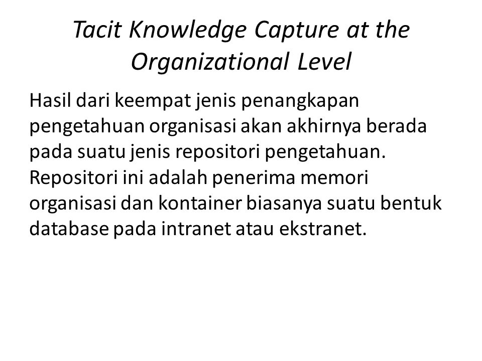 Tacit Knowledge Capture at the Organizational Level