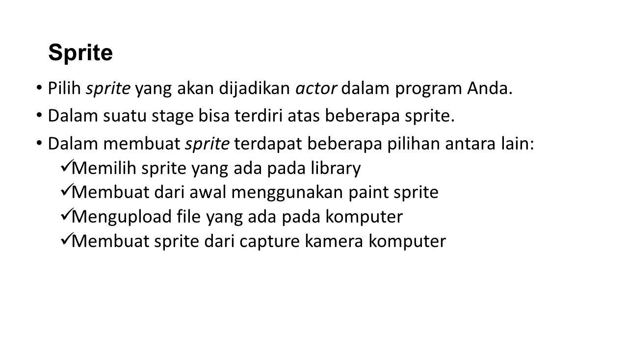 Sprite Pilih sprite yang akan dijadikan actor dalam program Anda.