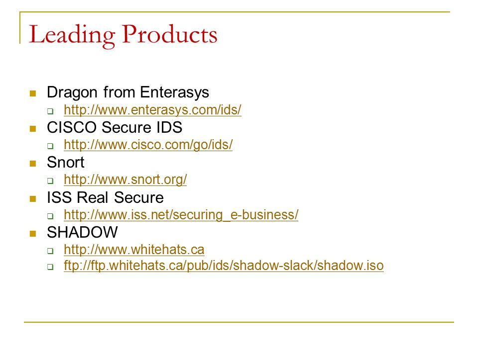 Leading Products Dragon from Enterasys CISCO Secure IDS Snort