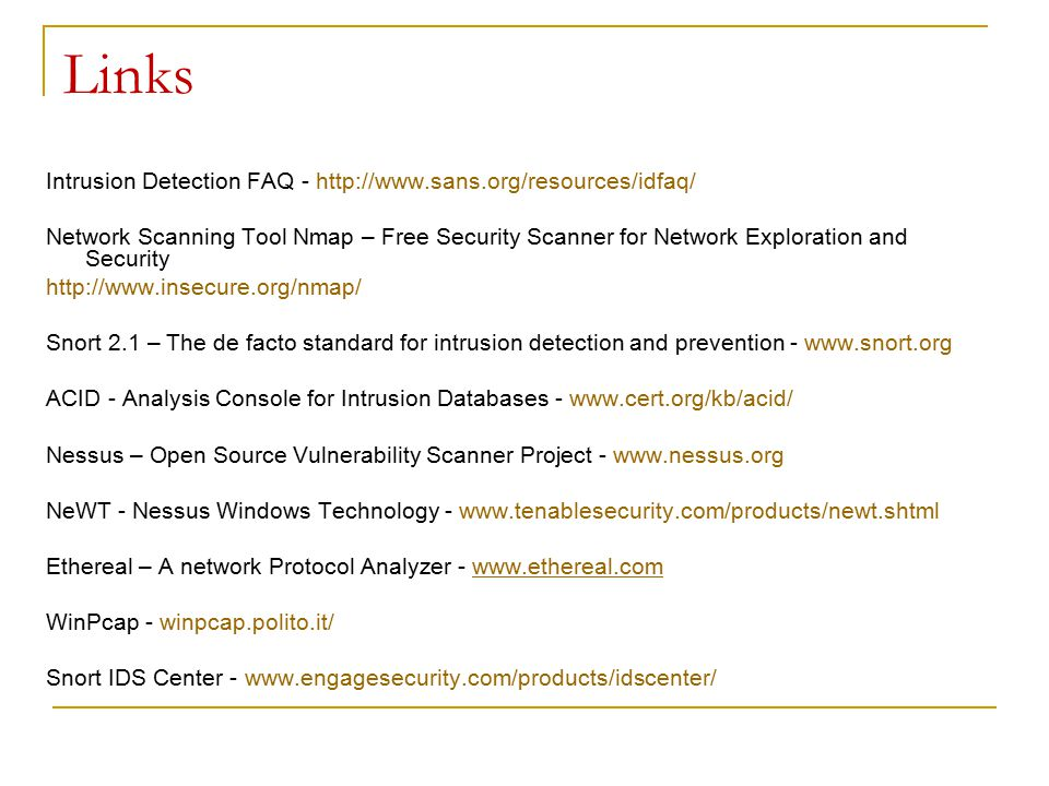 Links Intrusion Detection FAQ - http://www.sans.org/resources/idfaq/