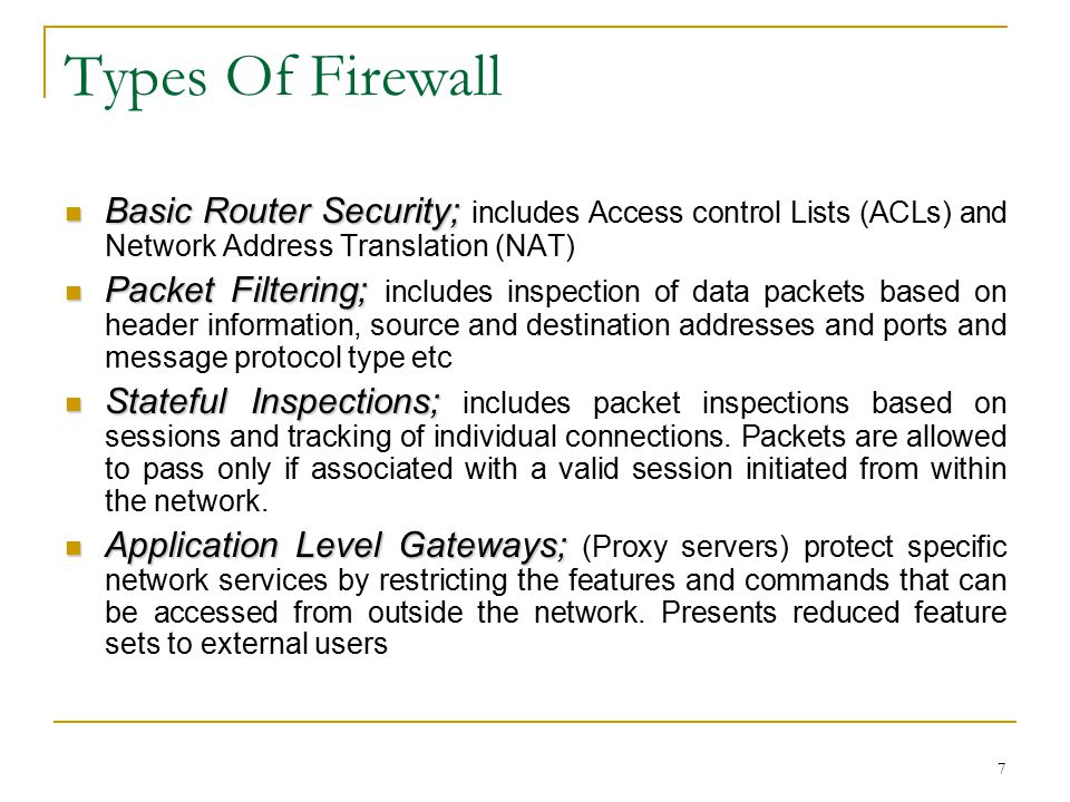 Types Of Firewall Basic Router Security; includes Access control Lists (ACLs) and Network Address Translation (NAT)