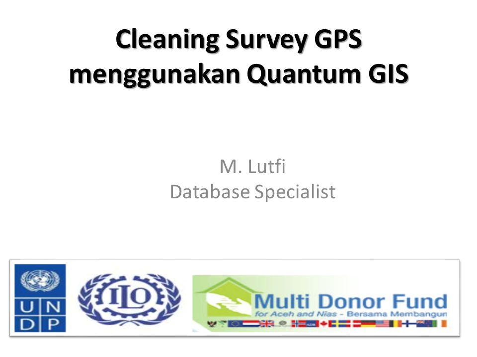 Cleaning Survey GPS menggunakan Quantum GIS