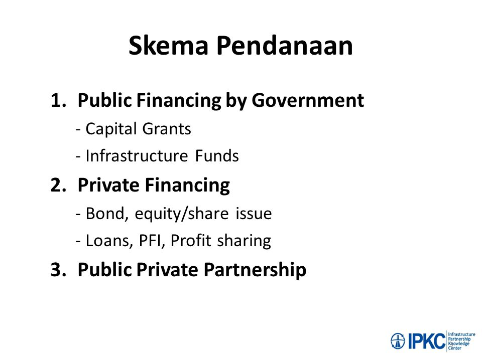 Skema Pendanaan Public Financing by Government Private Financing