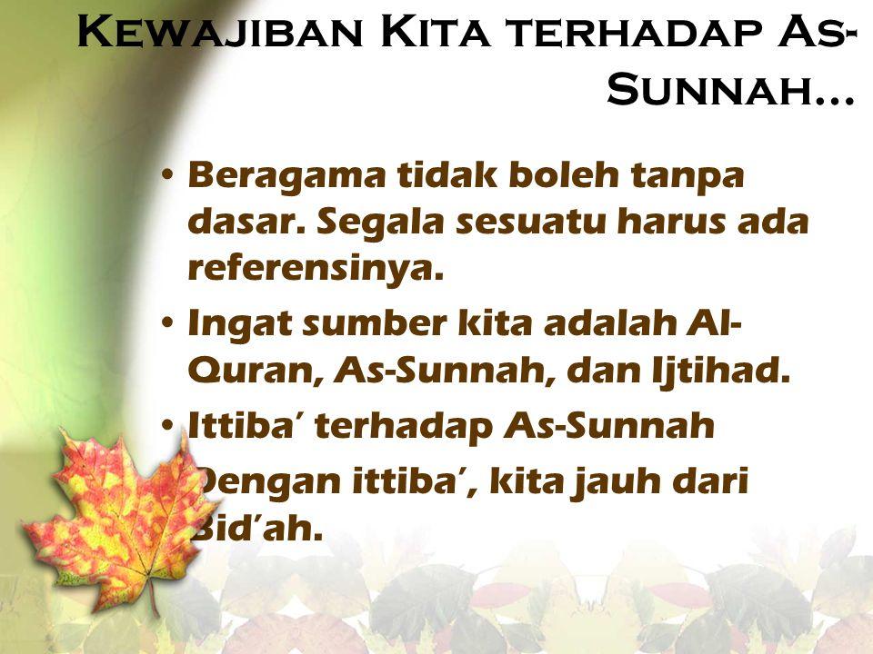 Kewajiban Kita terhadap As-Sunnah…