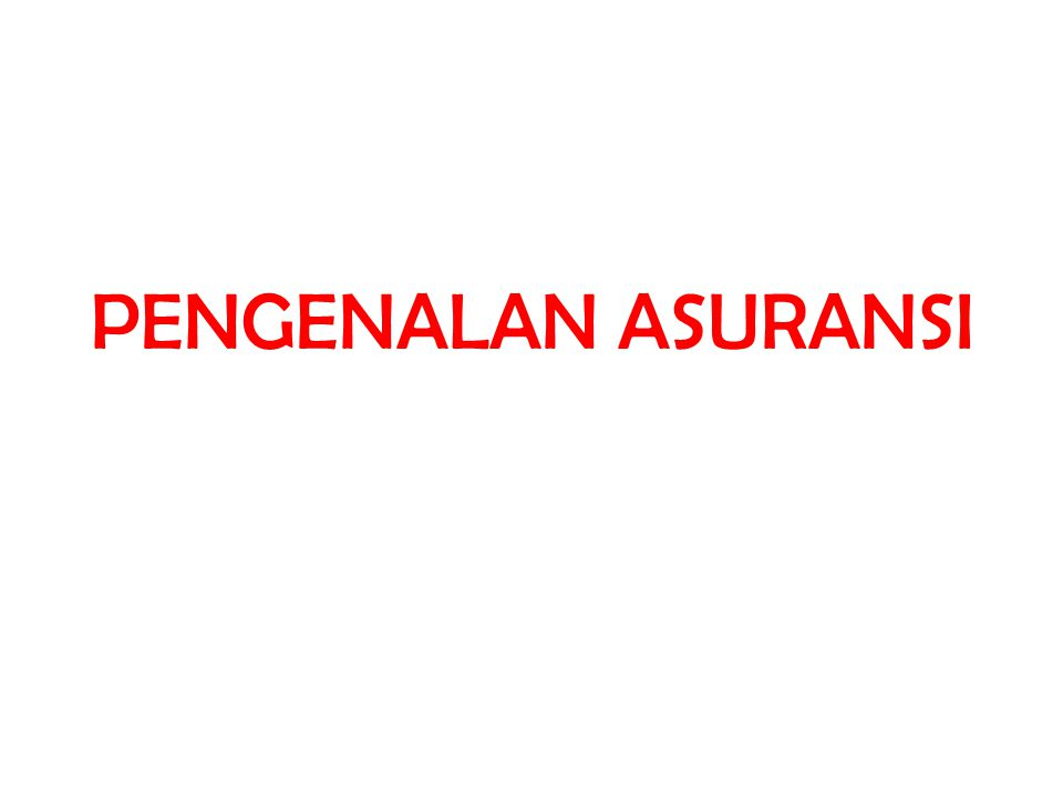 PENGENALAN ASURANSI