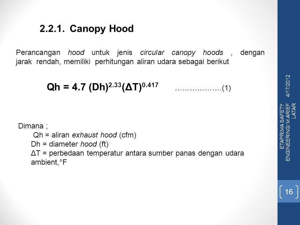 2.2.1. Canopy Hood Qh = 4.7 (Dh)2.33(ΔT)0.417 ……………….(1)