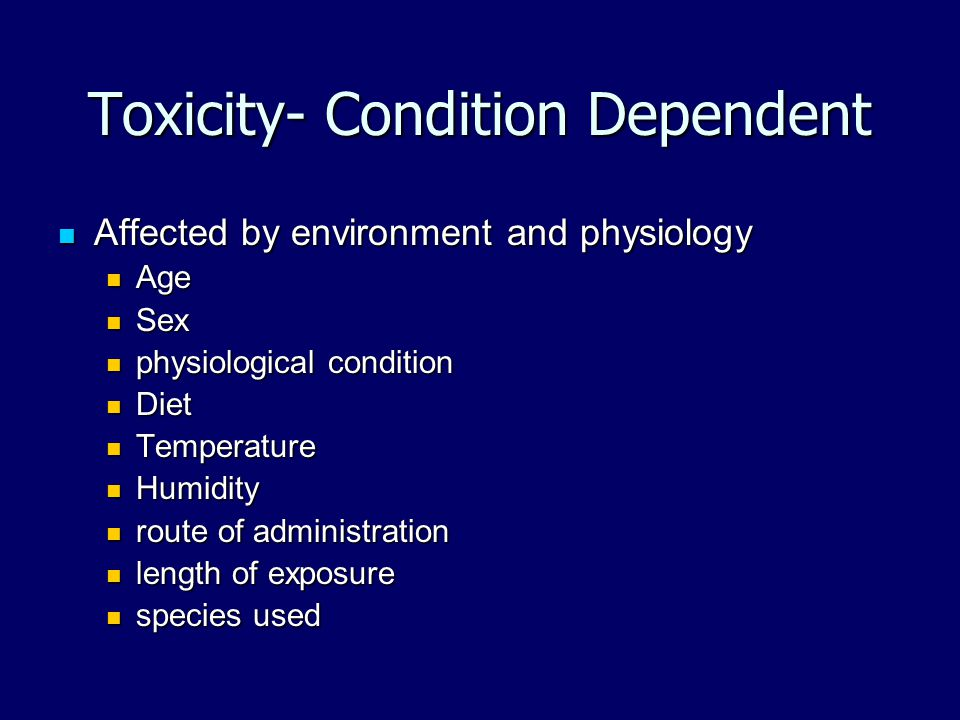 Toxicity- Condition Dependent
