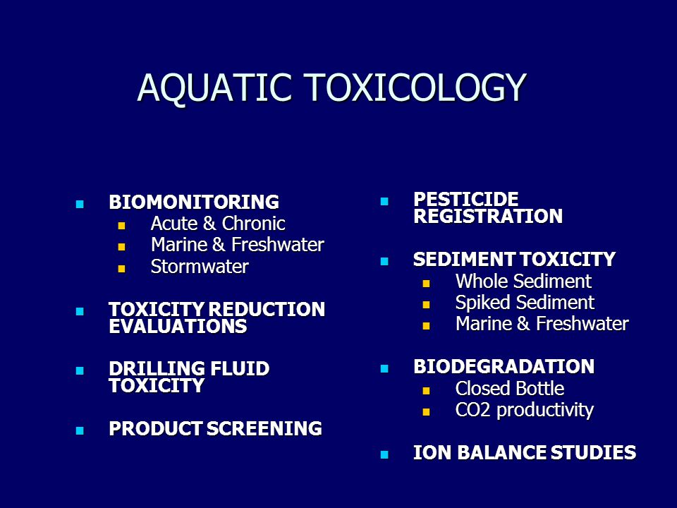 AQUATIC TOXICOLOGY PESTICIDE REGISTRATION BIOMONITORING