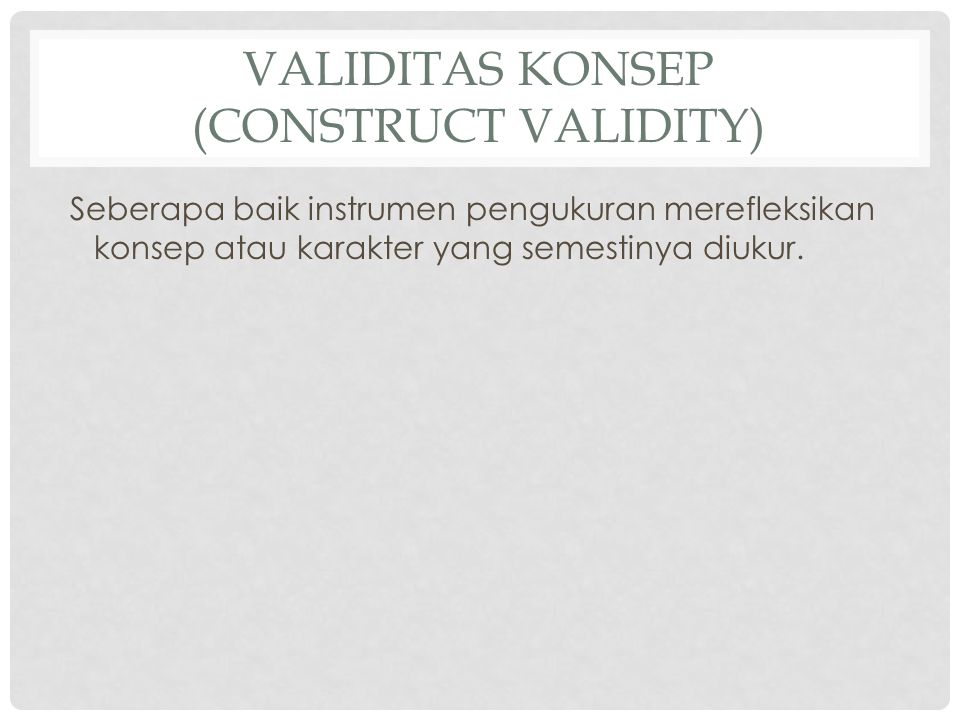 Validitas Konsep (Construct Validity)