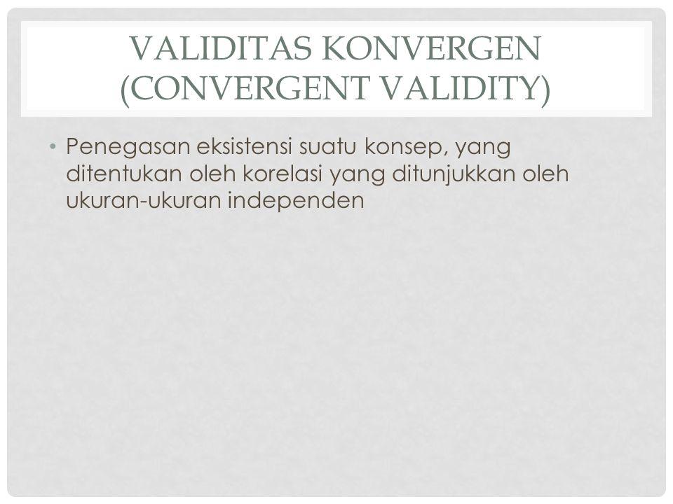 Validitas Konvergen (Convergent Validity)