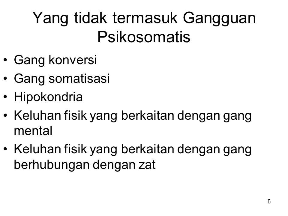 Yang tidak termasuk Gangguan Psikosomatis