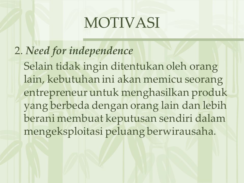 MOTIVASI 2. Need for independence