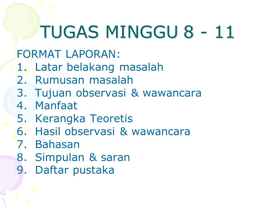 TUGAS MINGGU 8 - 11 FORMAT LAPORAN: Latar belakang masalah