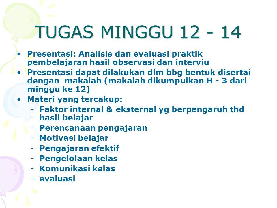 TUGAS MINGGU 12 - 14 Presentasi: Analisis dan evaluasi praktik pembelajaran hasil observasi dan interviu.