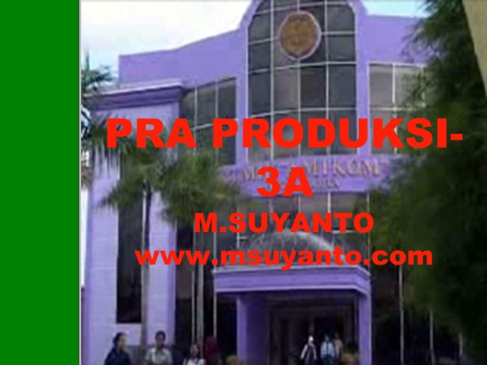 PRA PRODUKSI-3A M.SUYANTO www.msuyanto.com