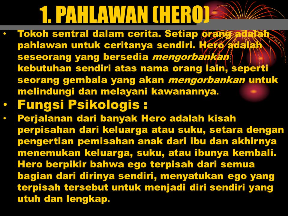 1. PAHLAWAN (HERO) Fungsi Psikologis :