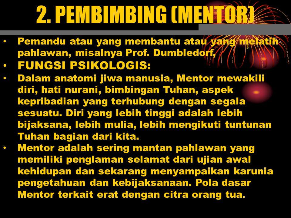 2. PEMBIMBING (MENTOR) FUNGSI PSIKOLOGIS: