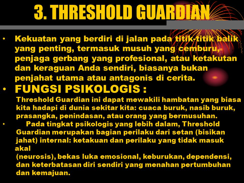 3. THRESHOLD GUARDIAN FUNGSI PSIKOLOGIS :