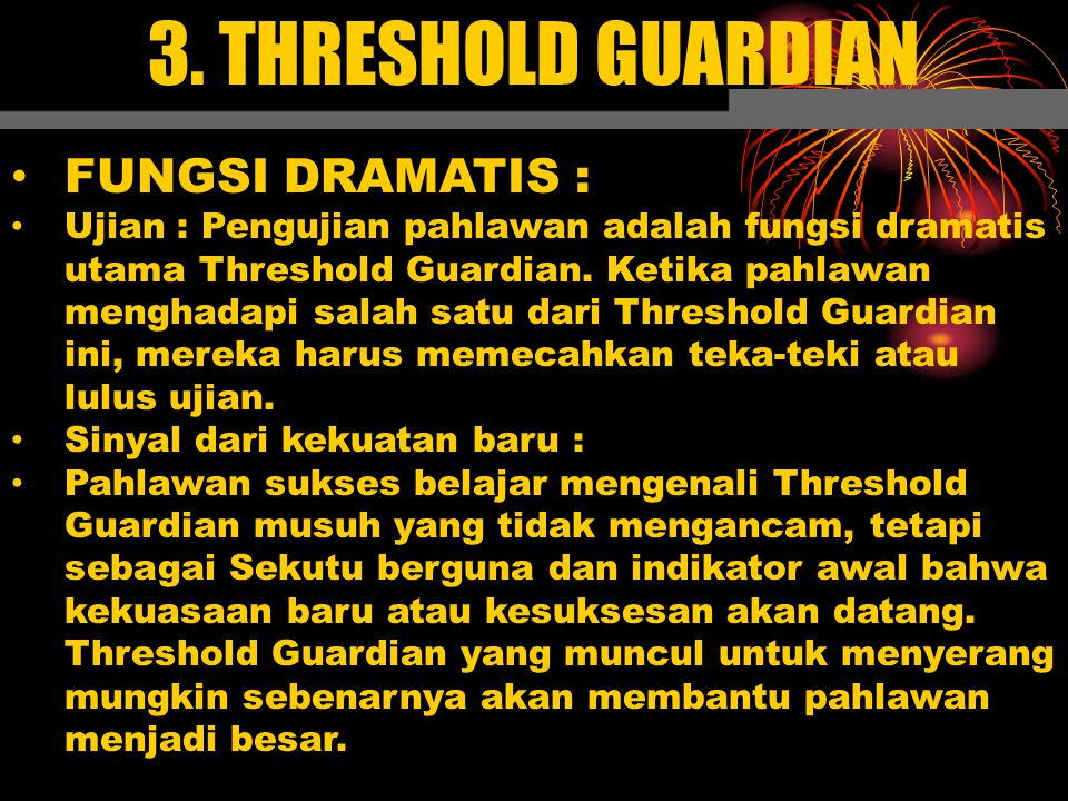 3. THRESHOLD GUARDIAN FUNGSI DRAMATIS :