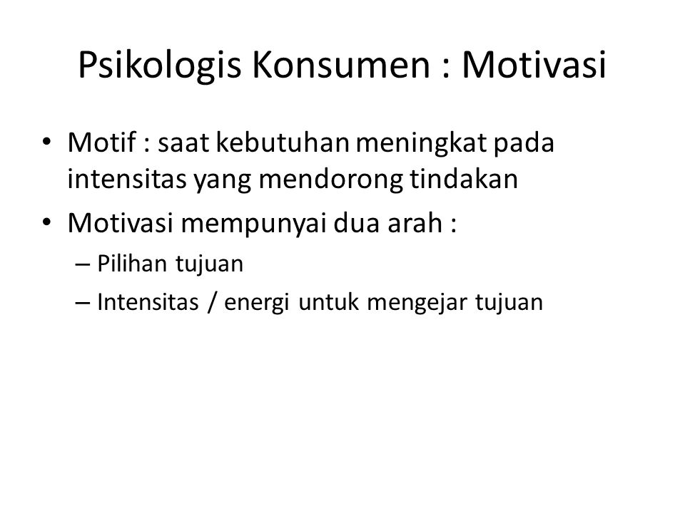 Psikologis Konsumen : Motivasi