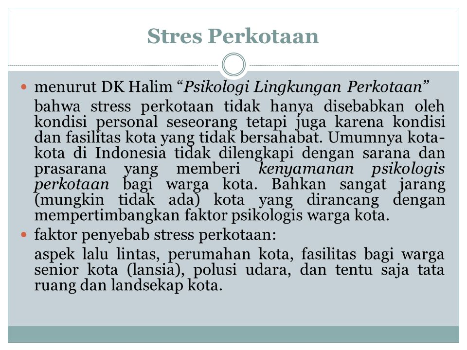 Stres Perkotaan menurut DK Halim Psikologi Lingkungan Perkotaan