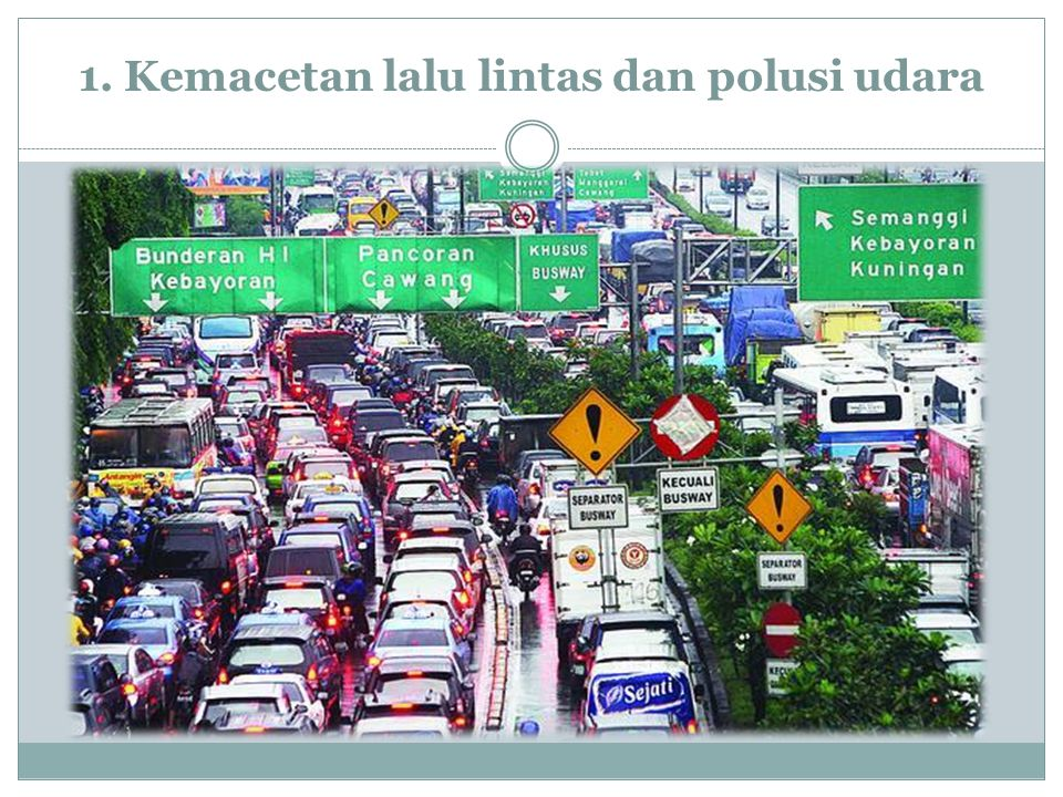 1. Kemacetan lalu lintas dan polusi udara