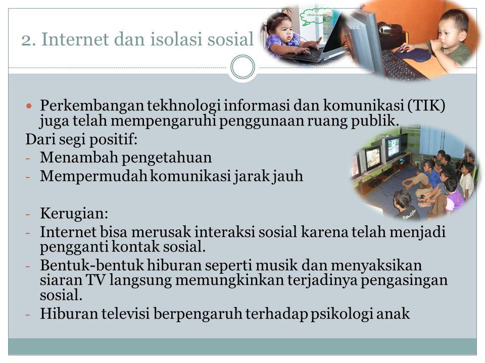 2. Internet dan isolasi sosial
