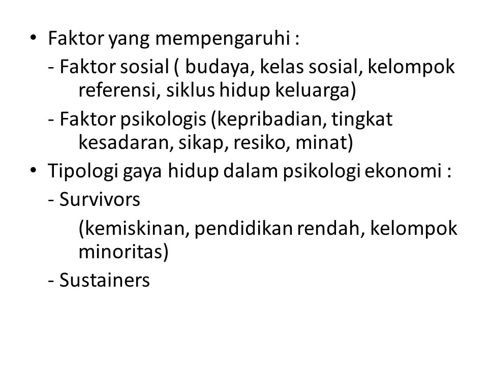 Faktor yang mempengaruhi :
