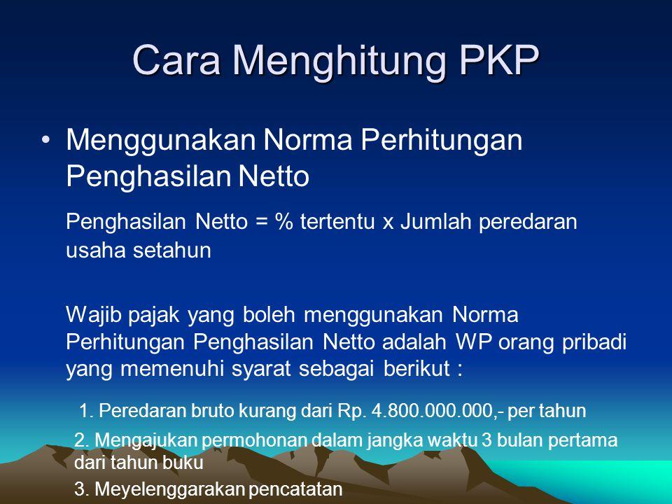 Cara Menghitung PKP Menggunakan Norma Perhitungan Penghasilan Netto