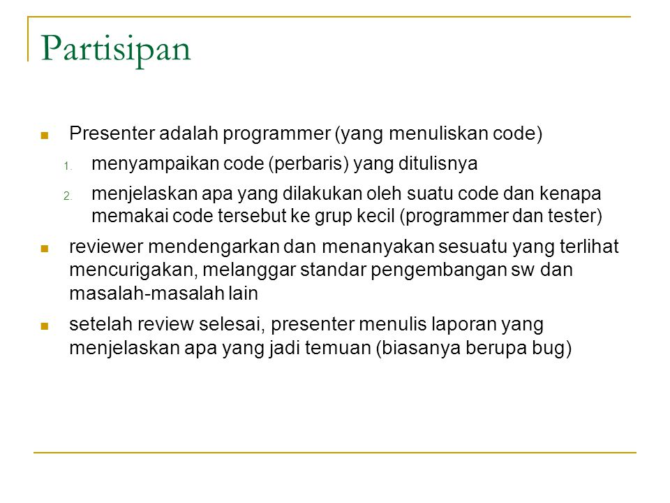 Partisipan Presenter adalah programmer (yang menuliskan code)