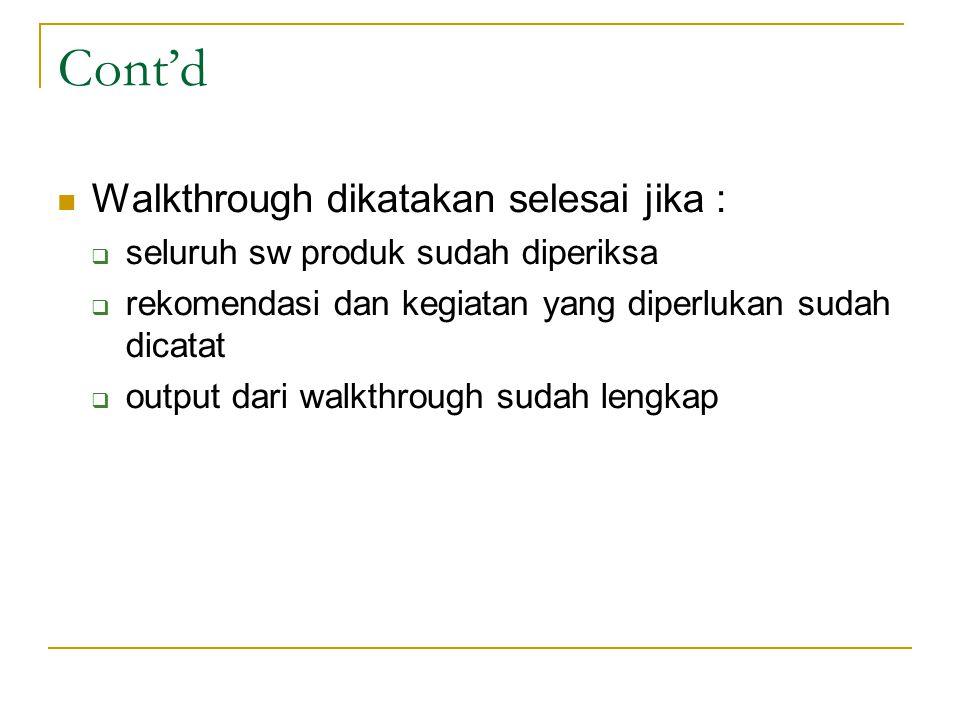 Cont'd Walkthrough dikatakan selesai jika :