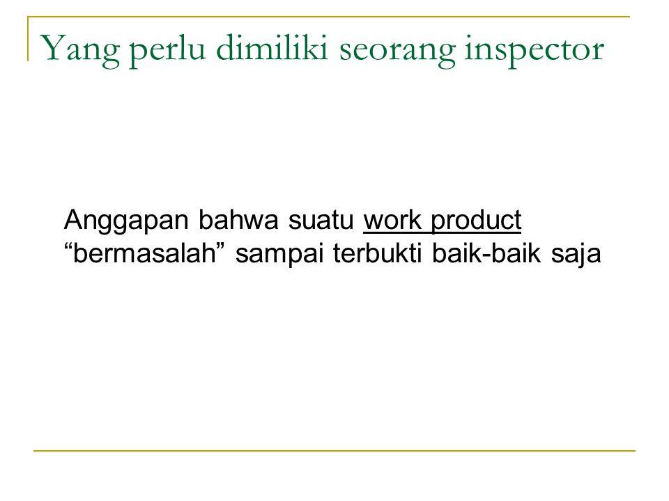 Yang perlu dimiliki seorang inspector