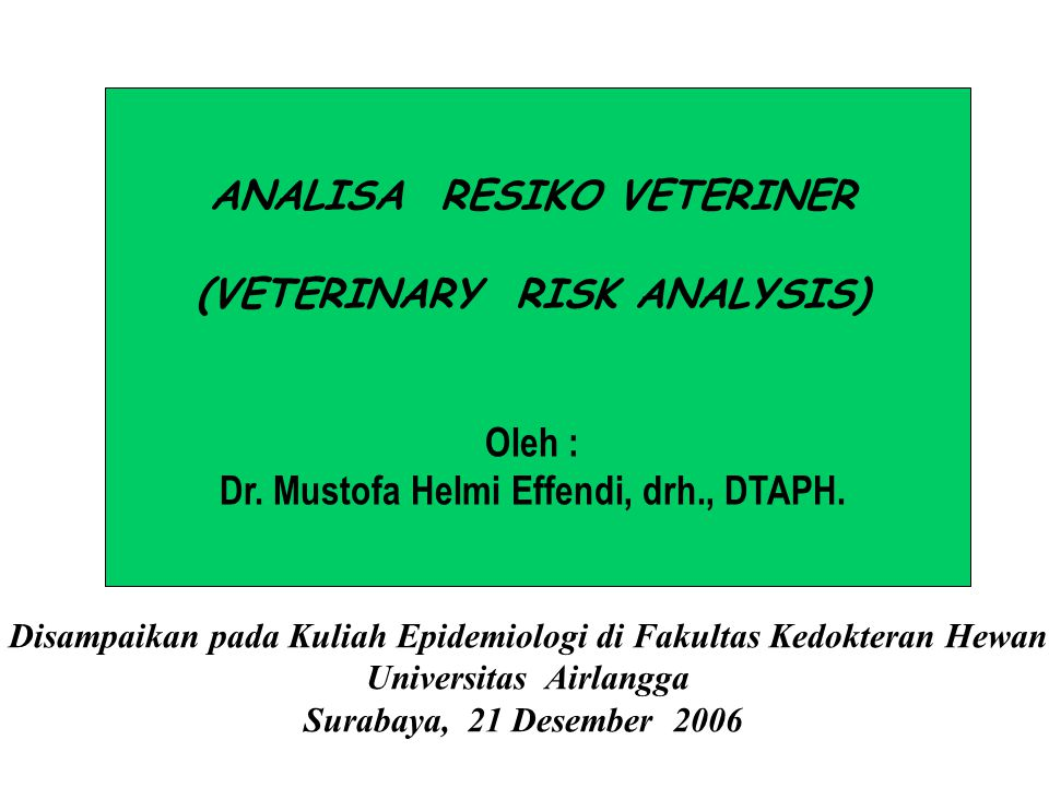 ANALISA RESIKO VETERINER (VETERINARY RISK ANALYSIS)