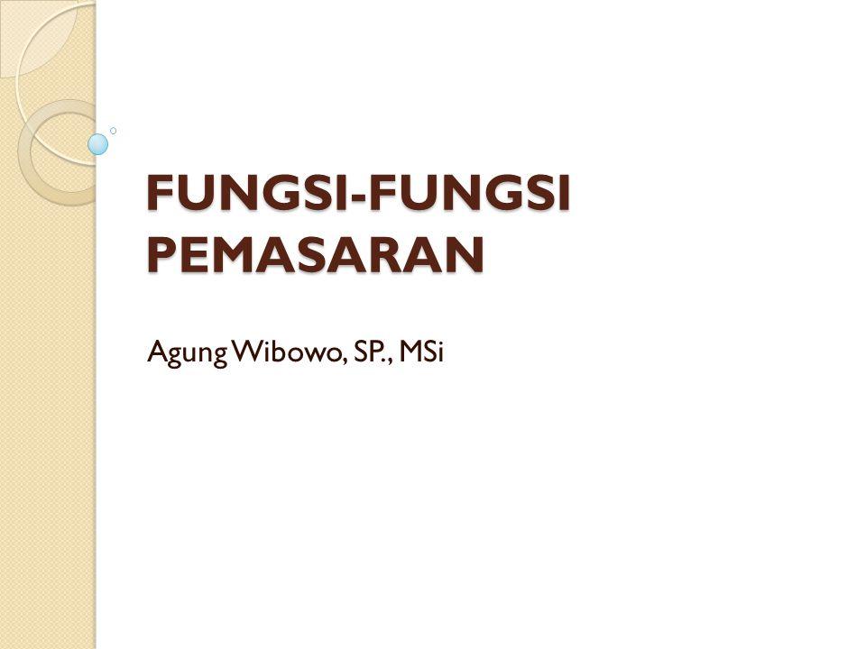 FUNGSI-FUNGSI PEMASARAN