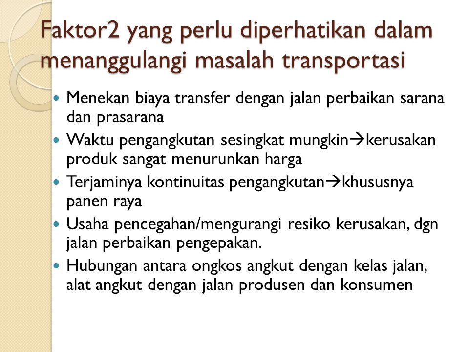 Faktor2 yang perlu diperhatikan dalam menanggulangi masalah transportasi