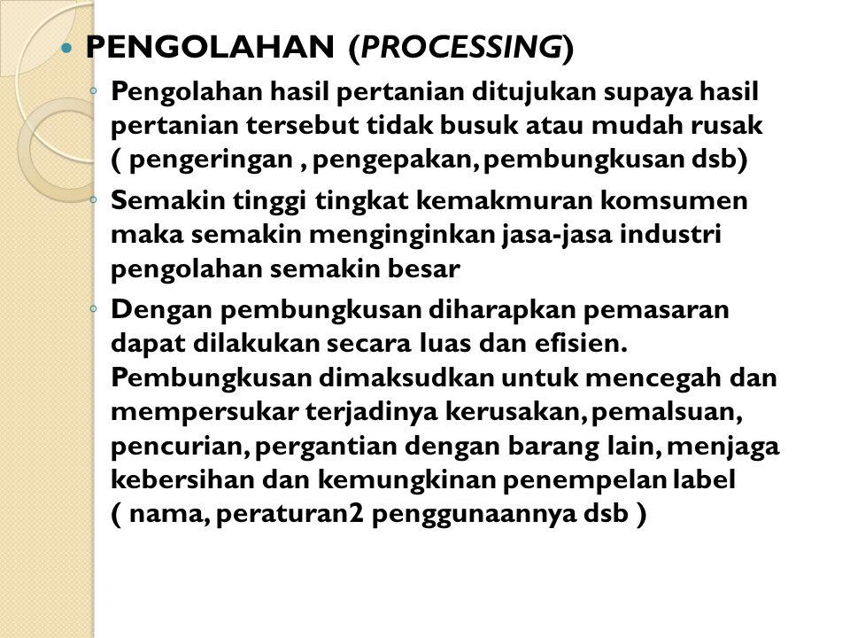 PENGOLAHAN (PROCESSING)