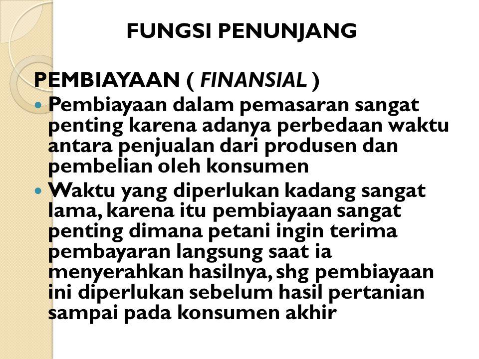 FUNGSI PENUNJANG PEMBIAYAAN ( FINANSIAL )