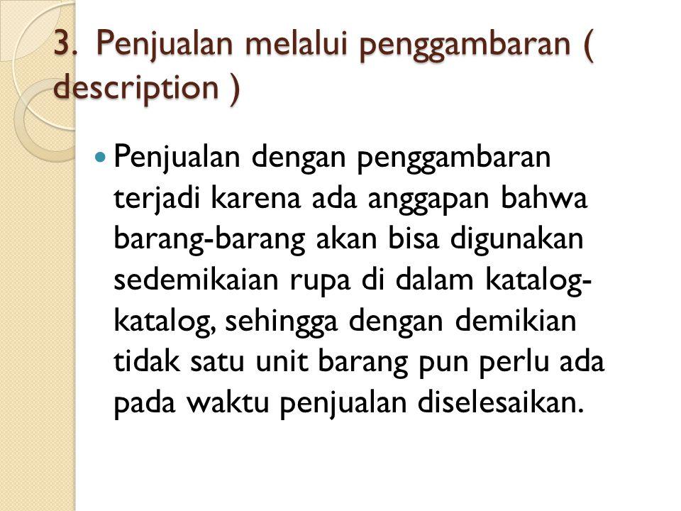 3. Penjualan melalui penggambaran ( description )