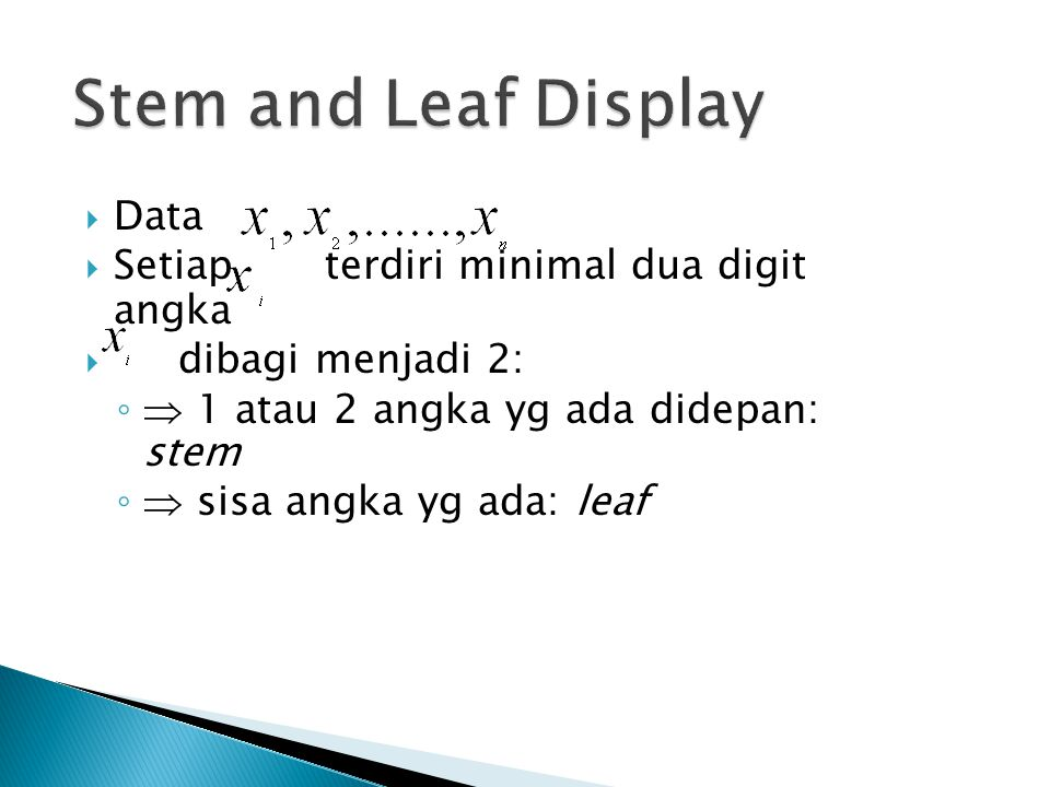 Stem and Leaf Display Data Setiap terdiri minimal dua digit angka