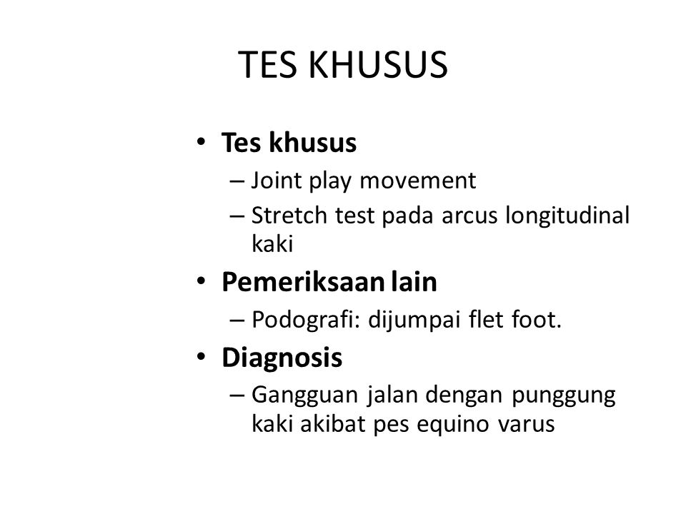 TES KHUSUS Tes khusus Pemeriksaan lain Diagnosis Joint play movement