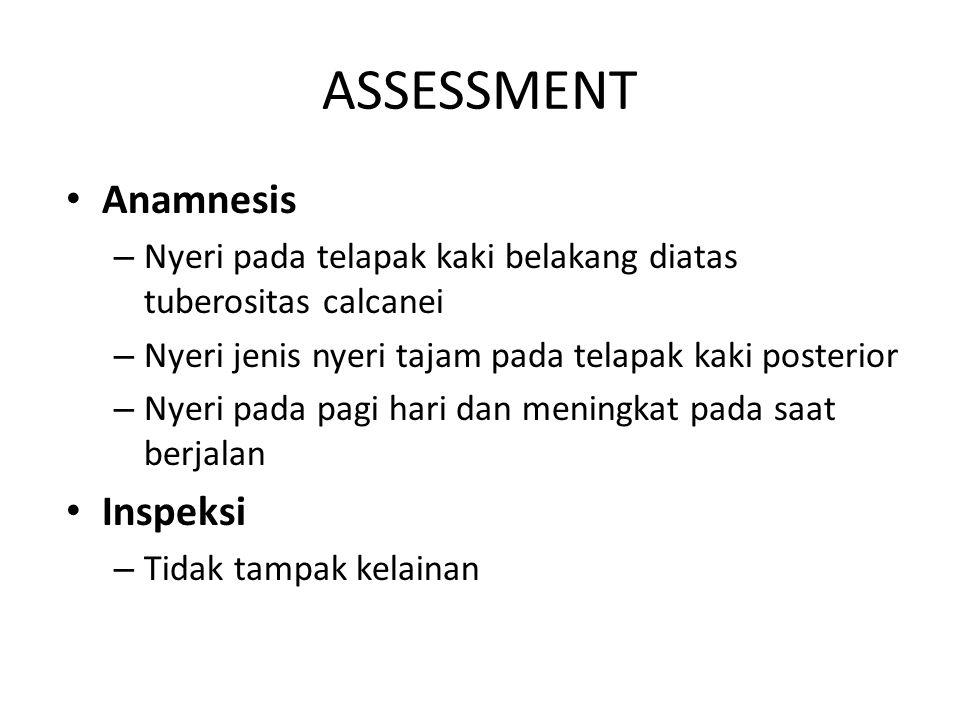 ASSESSMENT Anamnesis Inspeksi