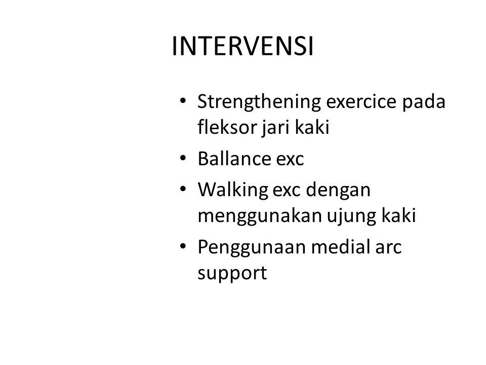 INTERVENSI Strengthening exercice pada fleksor jari kaki Ballance exc